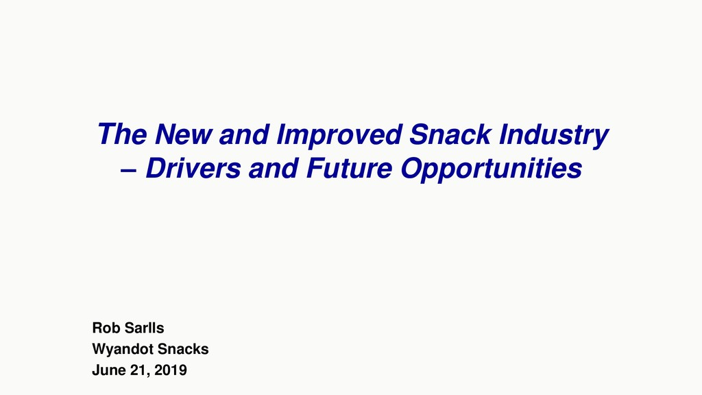 The New and Improved Snack Industry – Drivers a...
