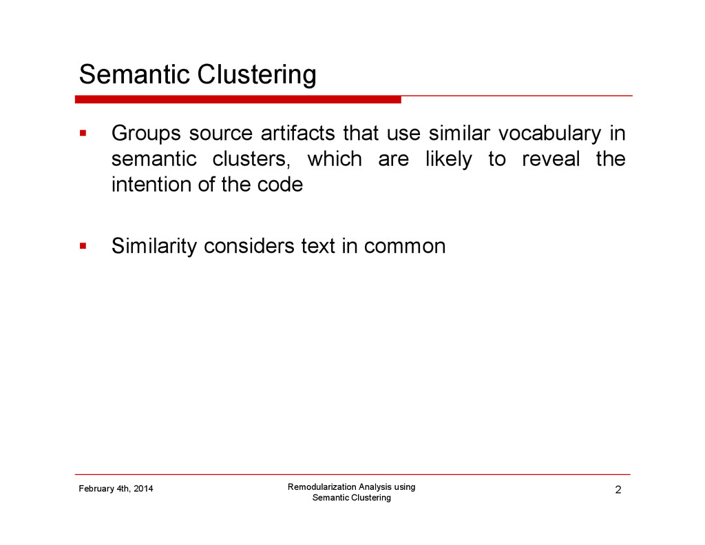 Semantic Clustering Groups source artifacts tha...