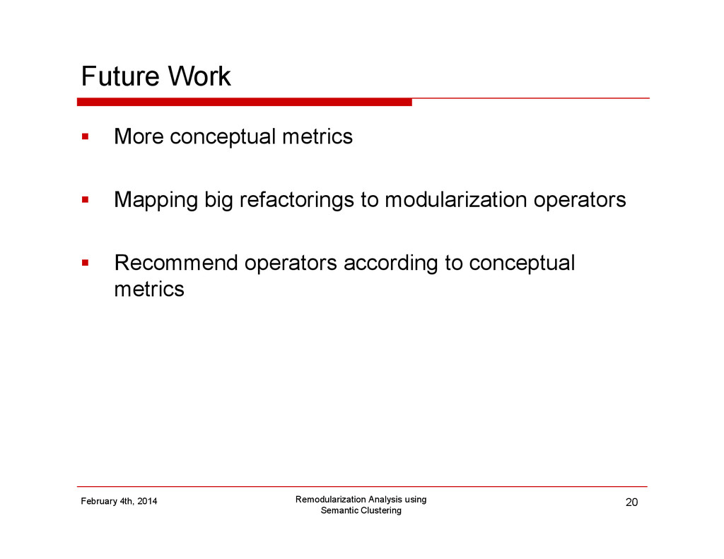 Future Work More conceptual metrics Mapping big...