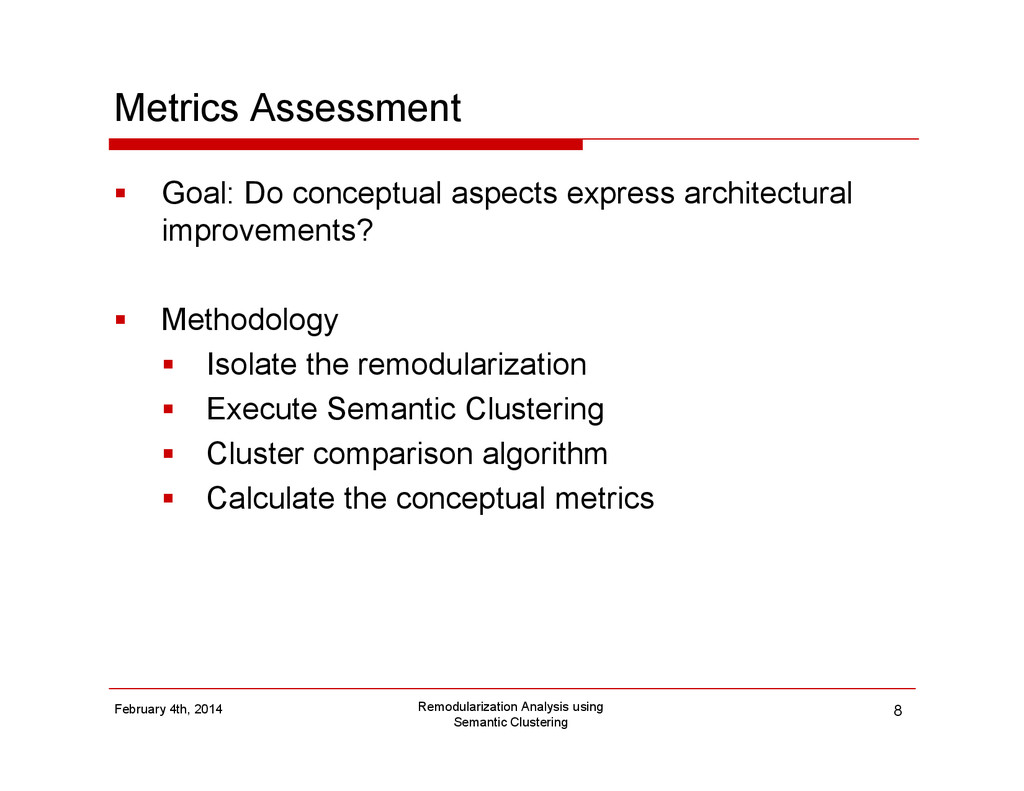 Metrics Assessment Goal: Do conceptual aspects ...
