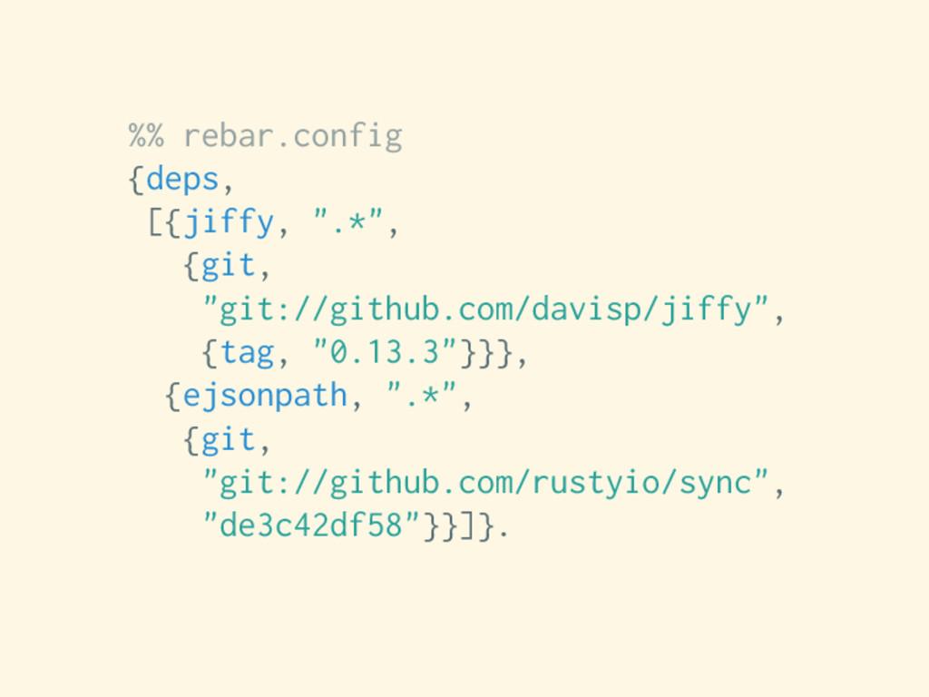 "%% rebar.config {deps, [{jiffy, "".*"", {git, ""gi..."