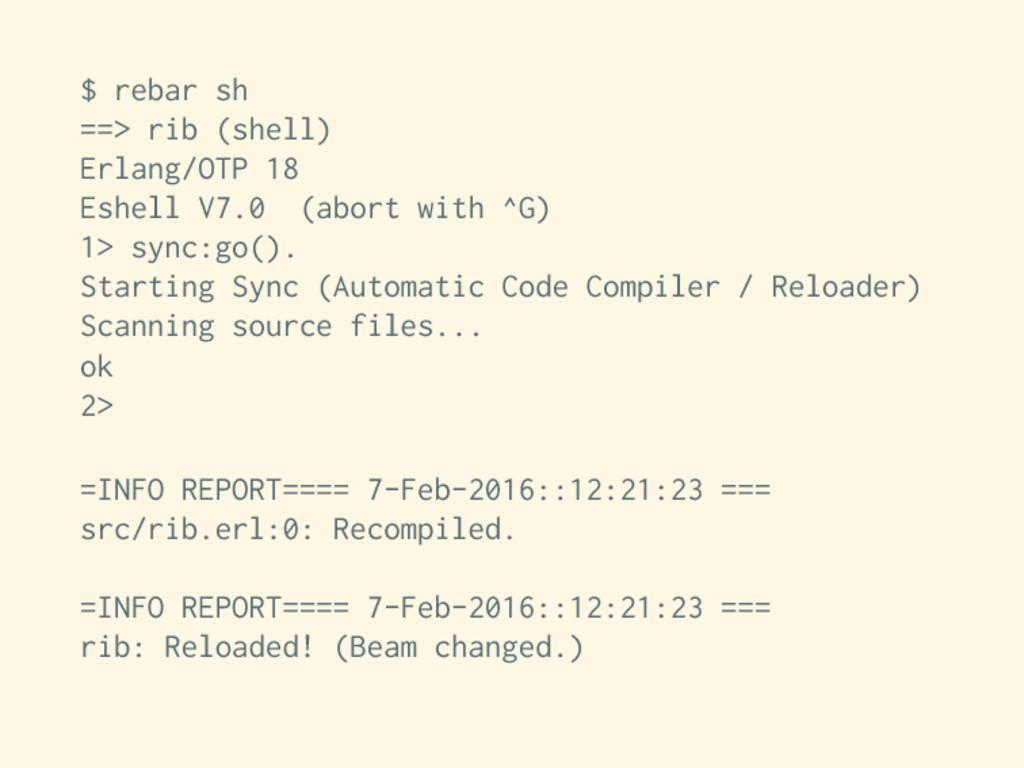 $ rebar sh ==> rib (shell) Erlang/OTP 18 Eshell...