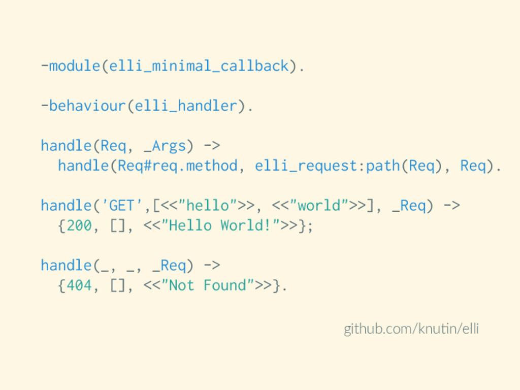 -module(elli_minimal_callback). -behaviour(elli...
