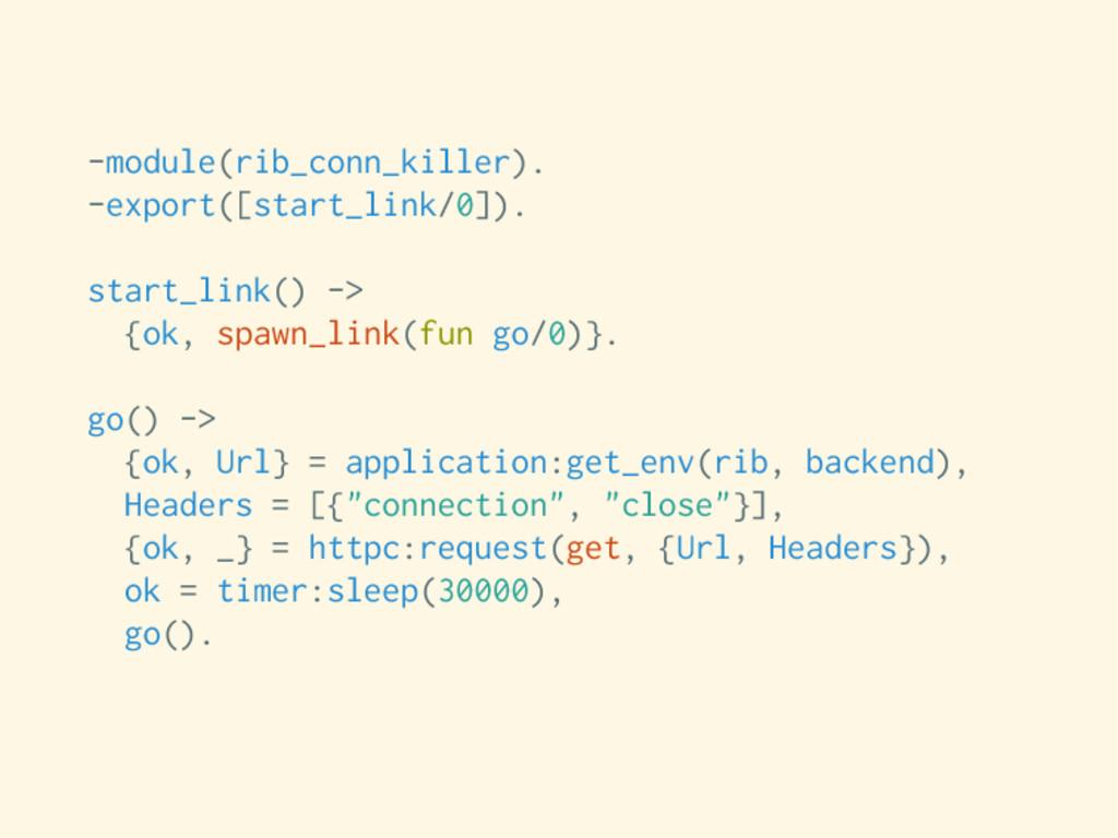 -module(rib_conn_killer). -export([start_link/0...