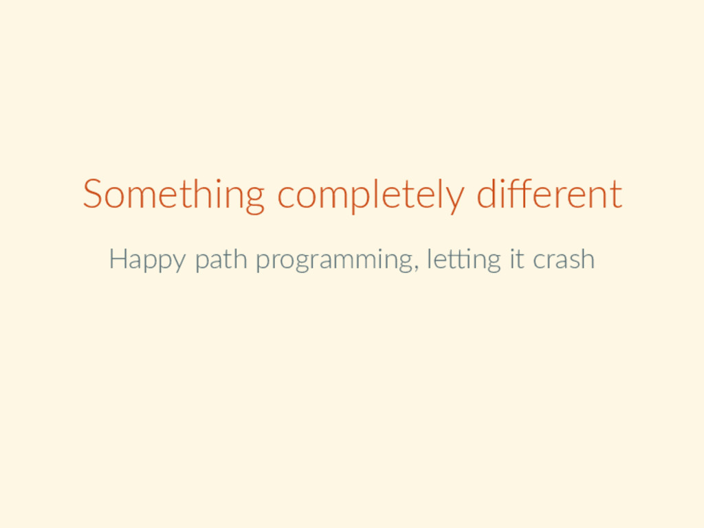 Something completely different Happy path progra...