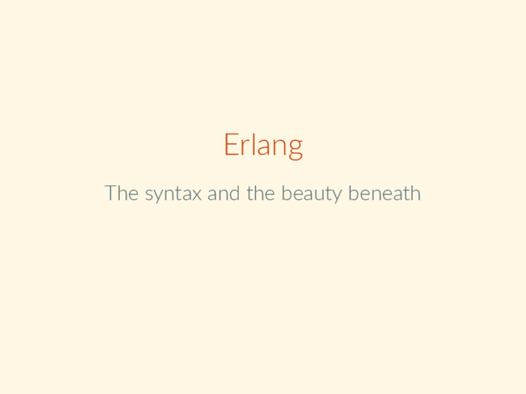 Erlang The syntax and the beauty beneath