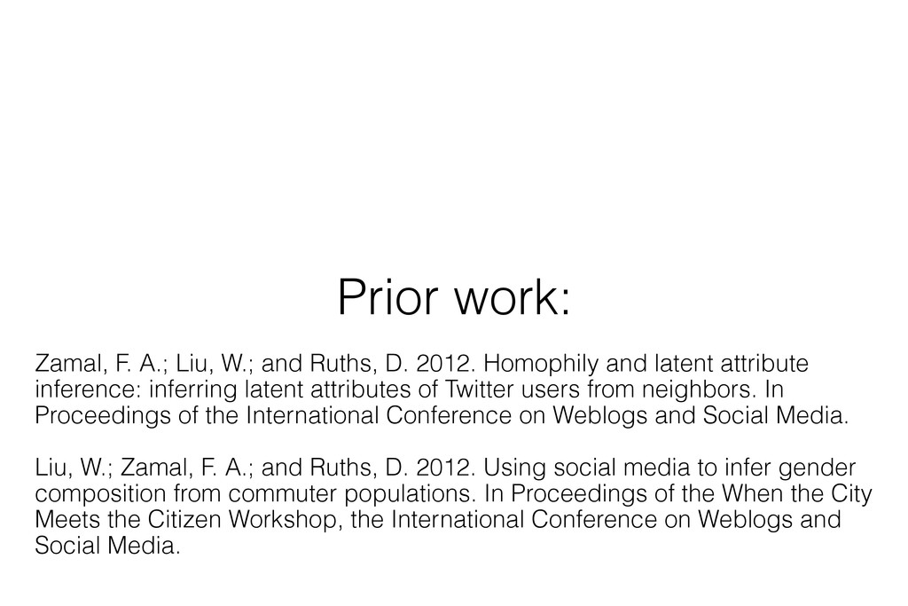 Prior work: Zamal, F. A.; Liu, W.; and Ruths, D...