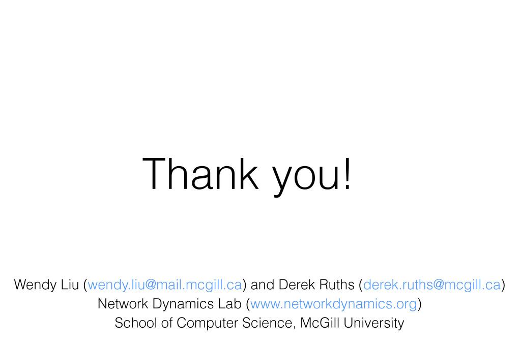 Thank you! Wendy Liu (wendy.liu@mail.mcgill.ca)...