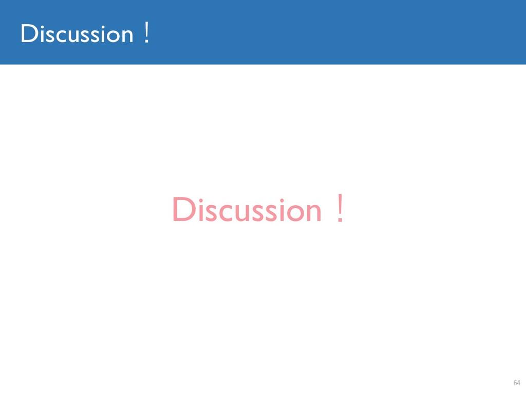 Discussion! Discussion! 64