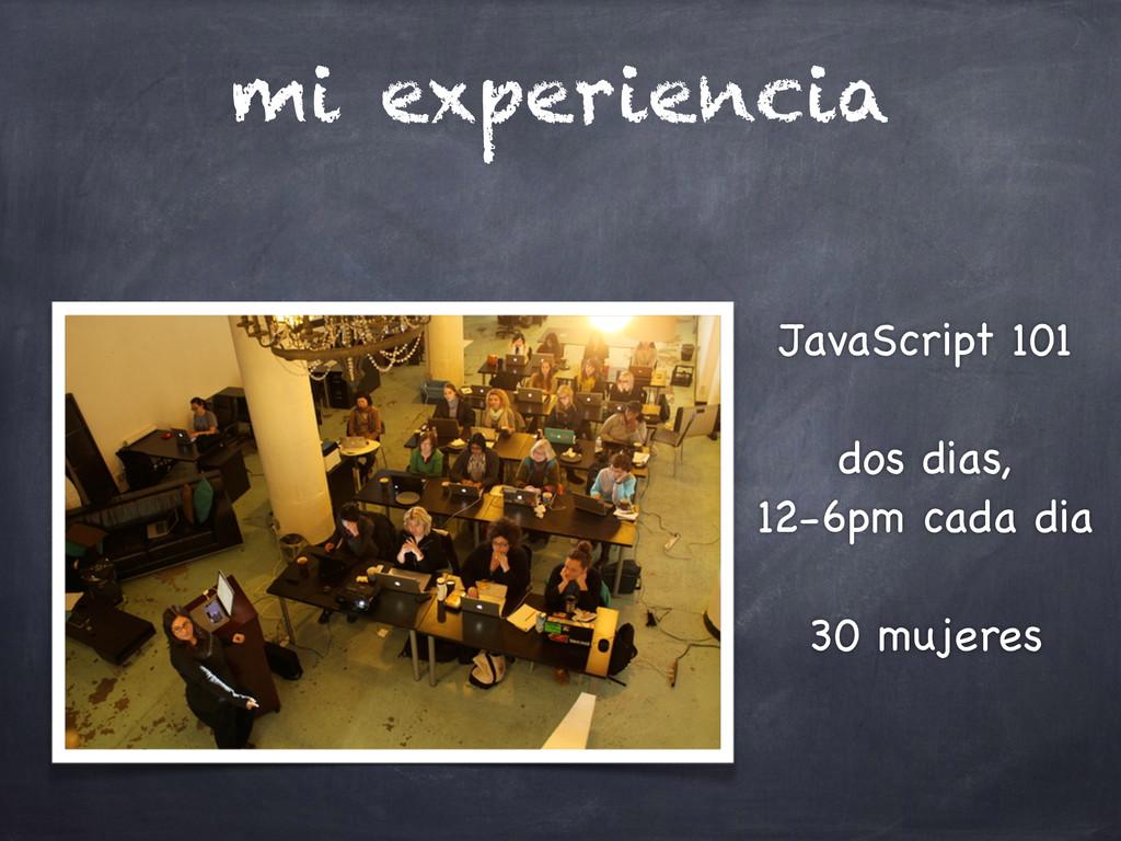 mi experiencia JavaScript 101  ! dos dias,  1...