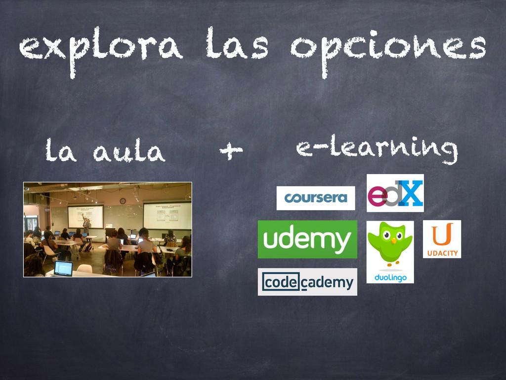 explora las opciones + la aula e-learning