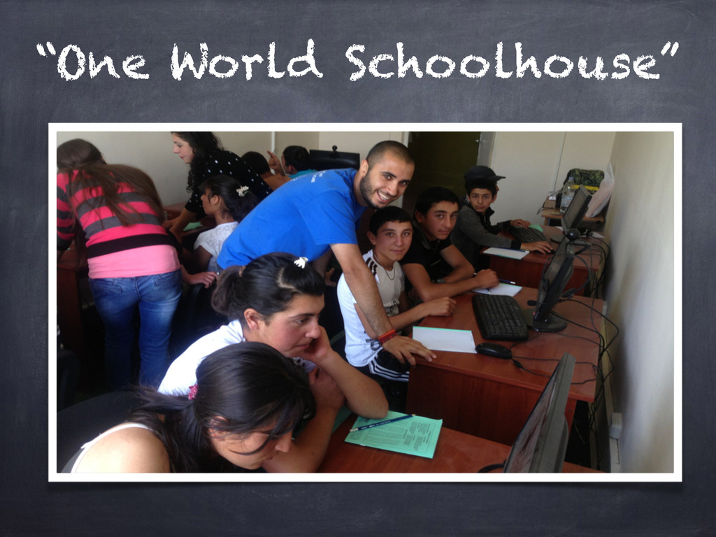 """One World Schoolhouse"""