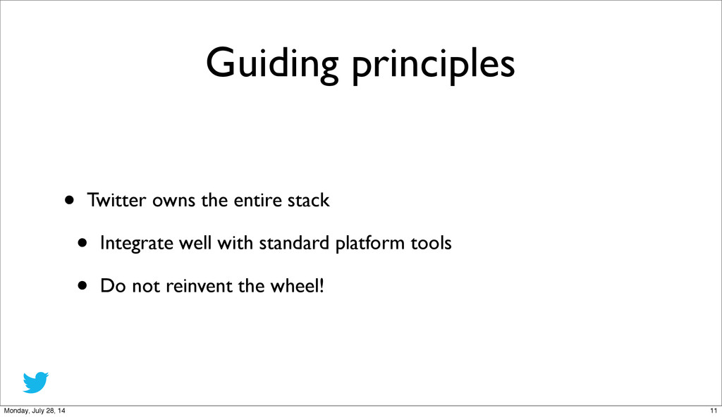 Guiding principles • Twitter owns the entire st...