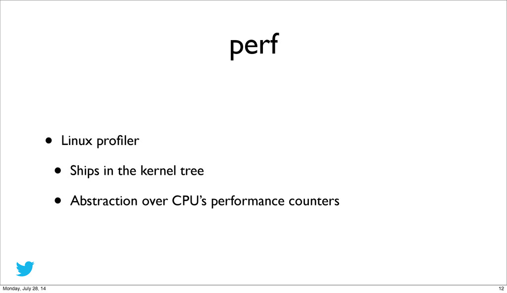 perf • Linux profiler • Ships in the kernel tree...