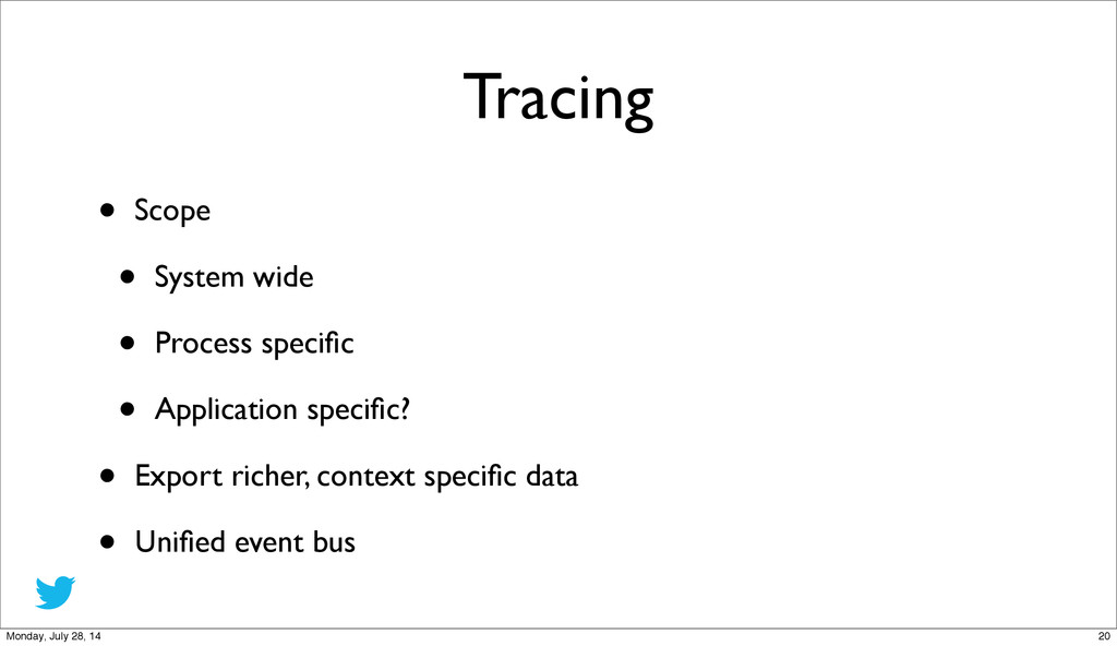 Tracing • Scope • System wide • Process specific...