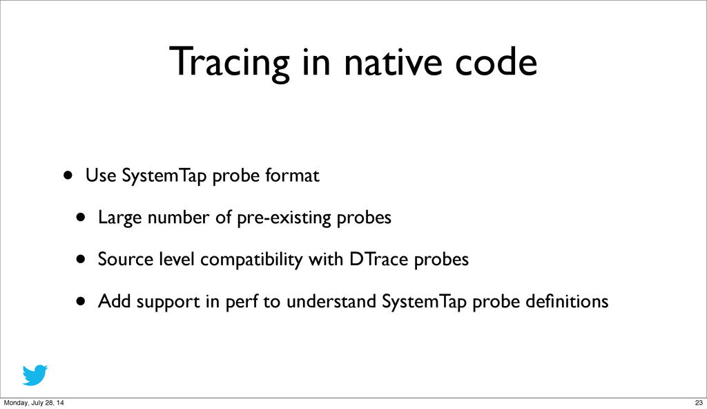 Tracing in native code • Use SystemTap probe fo...