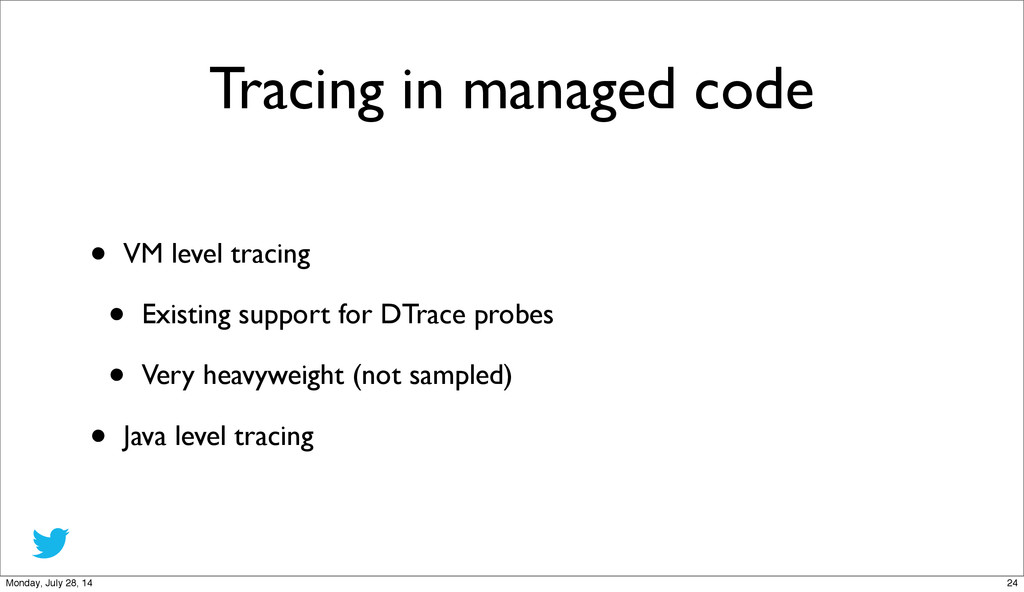 Tracing in managed code • VM level tracing • Ex...