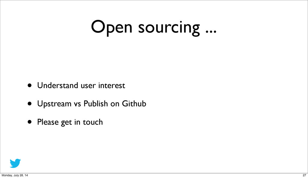 Open sourcing ... • Understand user interest • ...