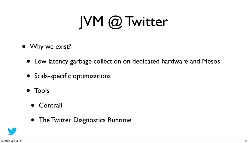 JVM @ Twitter • Why we exist? • Low latency gar...