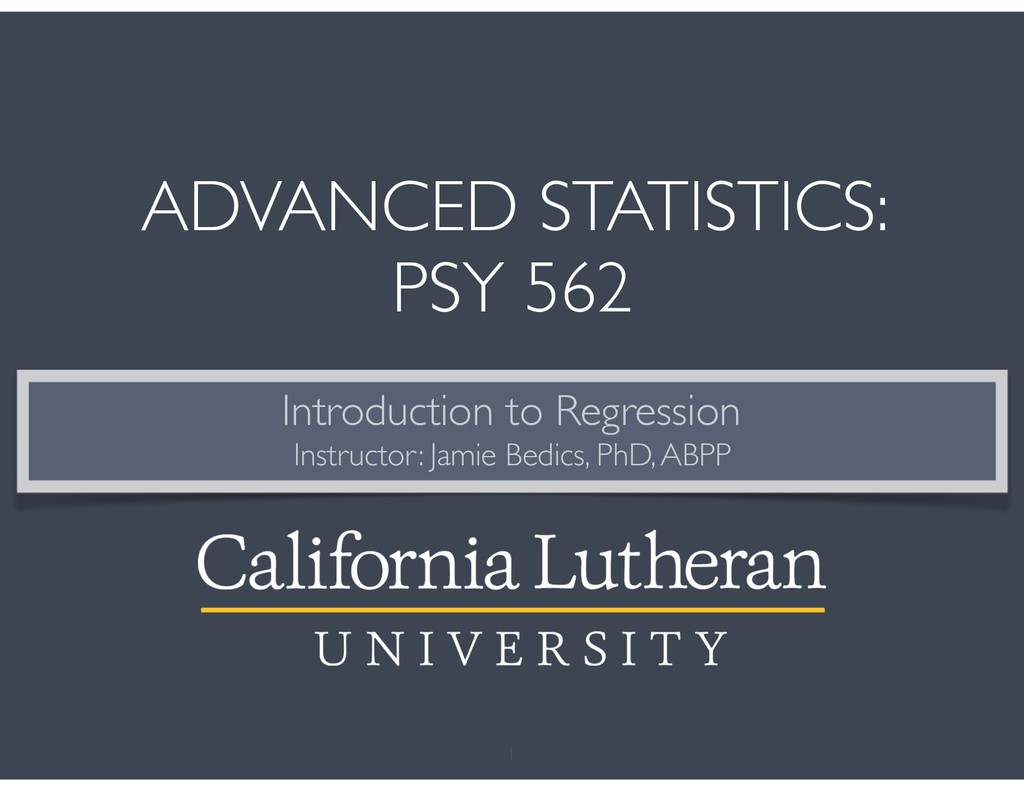 ADVANCED STATISTICS: PSY 562 Introduction to Re...