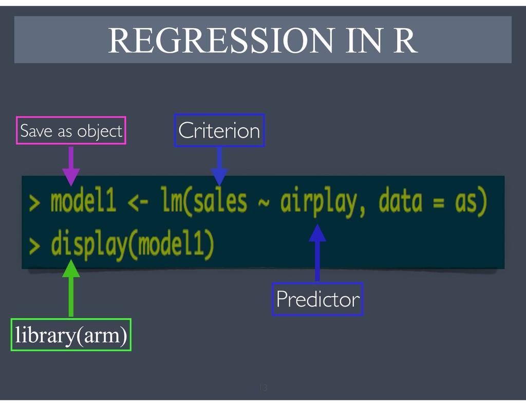 13 REGRESSION IN R Criterion Predictor Save as ...