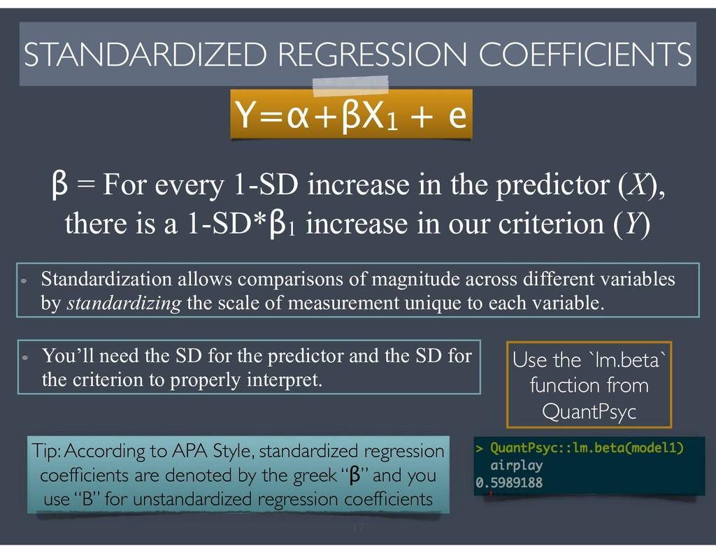 17 β = For every 1-SD increase in the predictor...