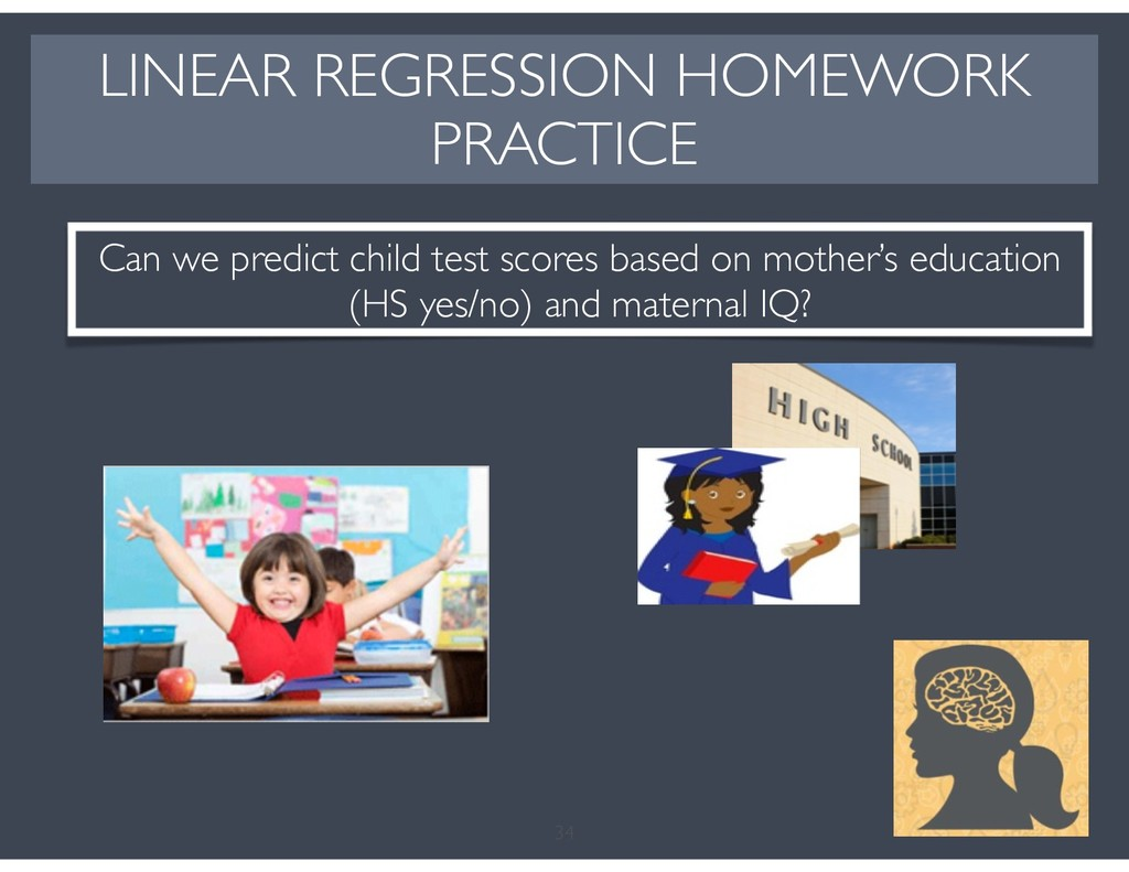 34 LINEAR REGRESSION HOMEWORK PRACTICE Can we p...