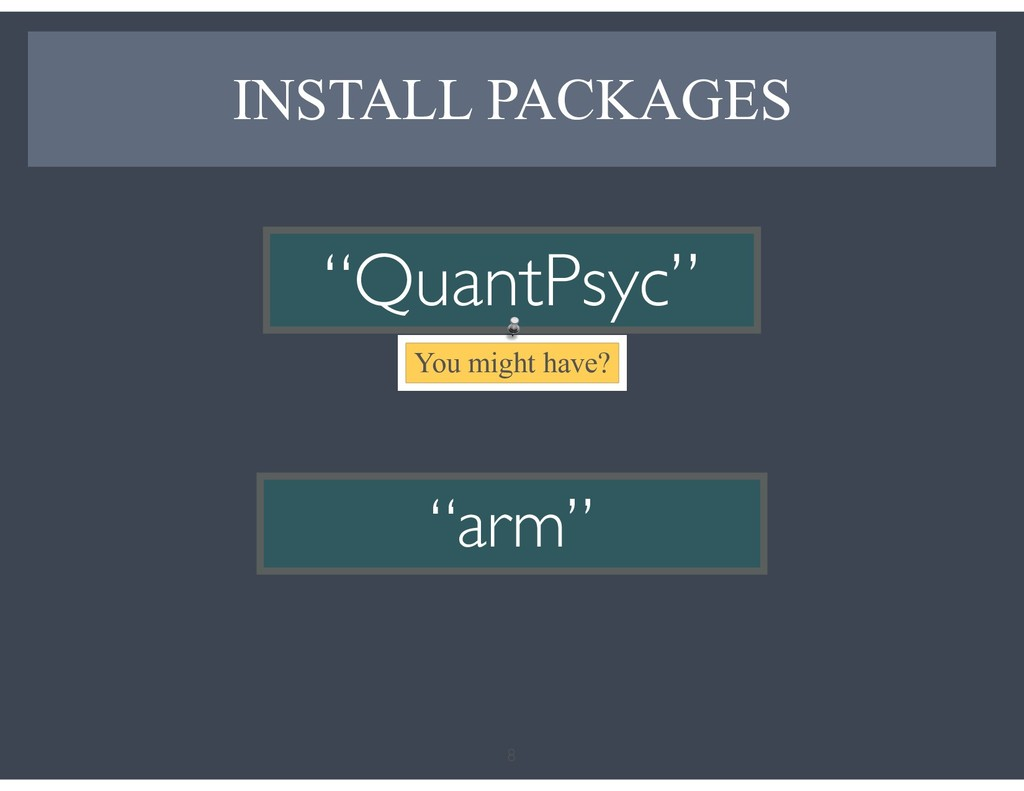 """INSTALL PACKAGES 8 """"QuantPsyc"""" """"arm"""" You might ..."""