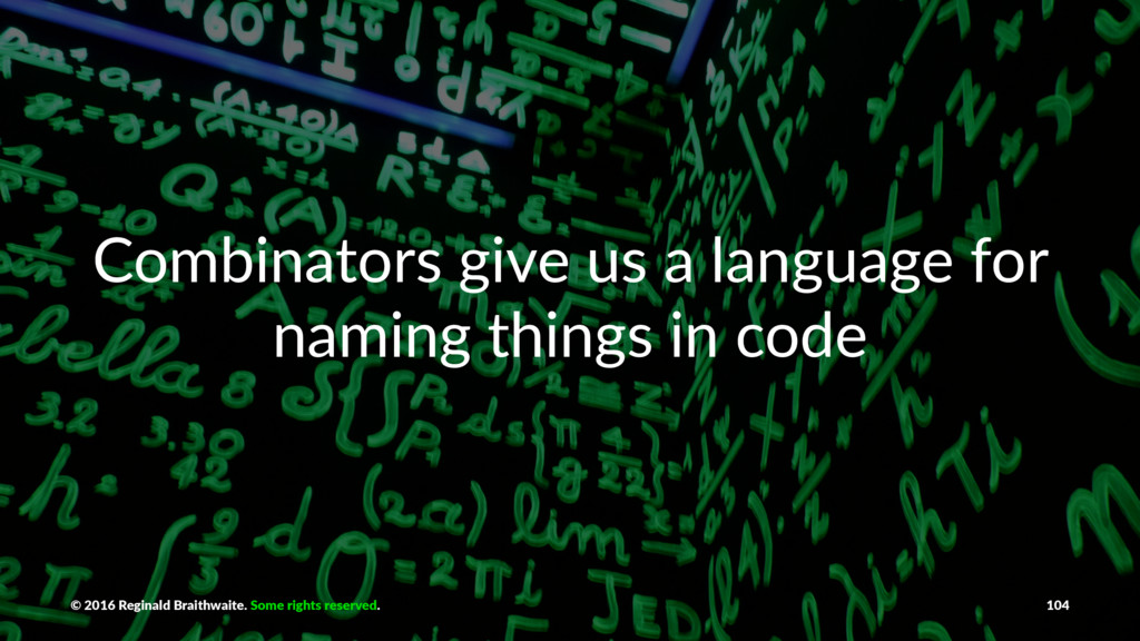Combinators give us a language for naming thing...