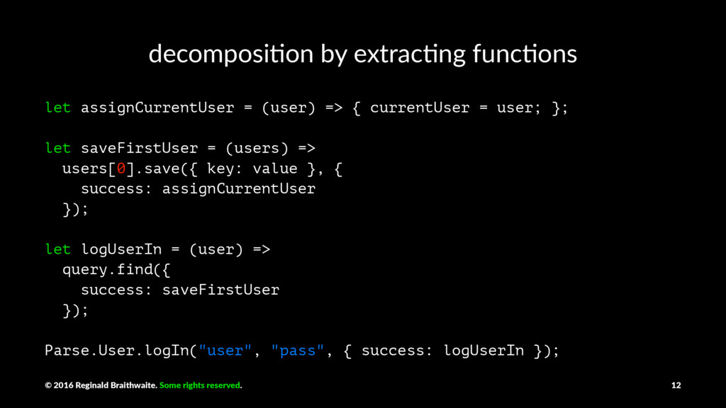 decomposi)on by extrac)ng func)ons let assignCu...