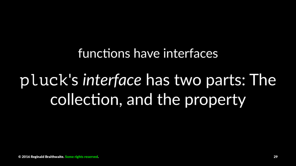 func%ons have interfaces pluck's interface has ...