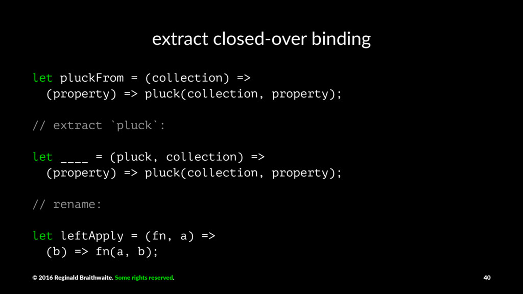 extract closed-over binding let pluckFrom = (co...
