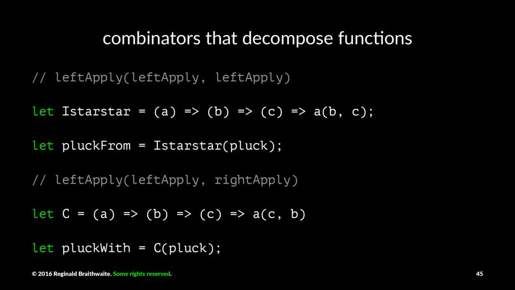 combinators that decompose func2ons // leftAppl...