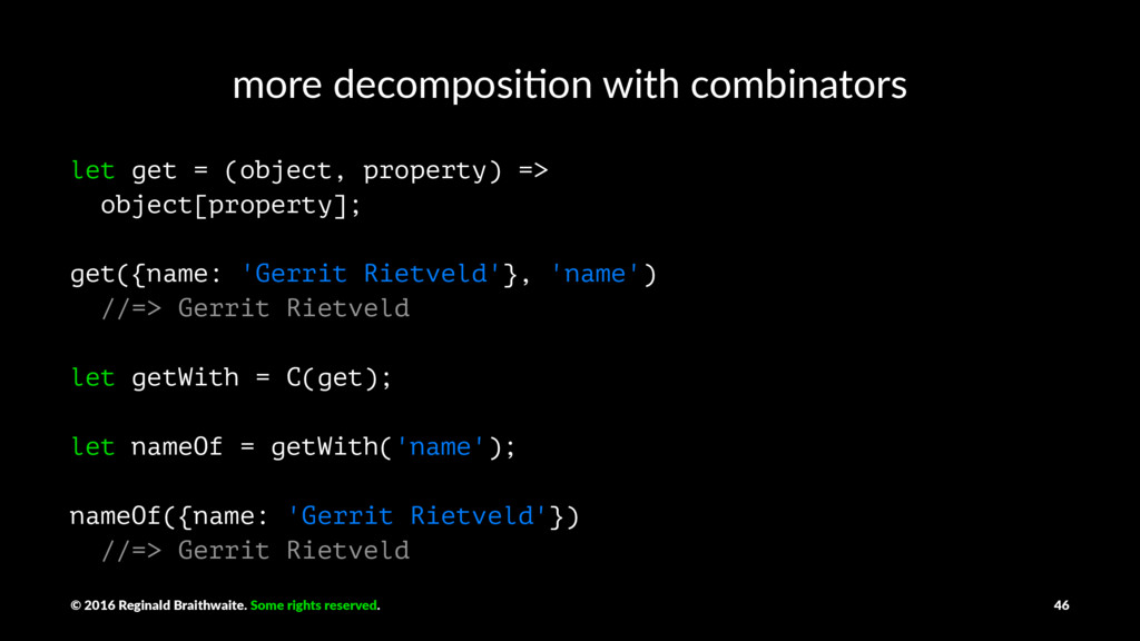 more decomposi+on with combinators let get = (o...