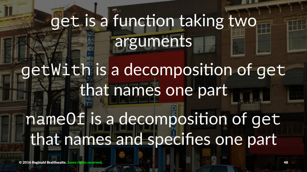 get is a func)on taking two arguments getWith i...