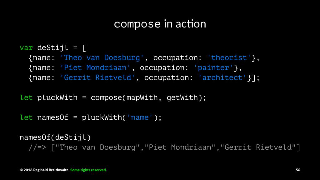 compose in ac&on var deStijl = [ {name: 'Theo v...
