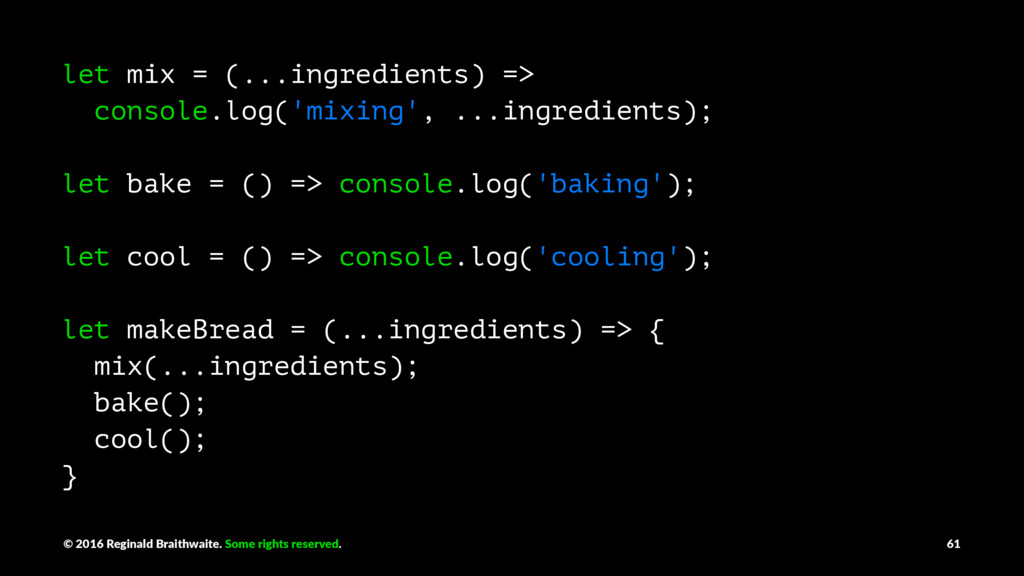 let mix = (...ingredients) => console.log('mixi...