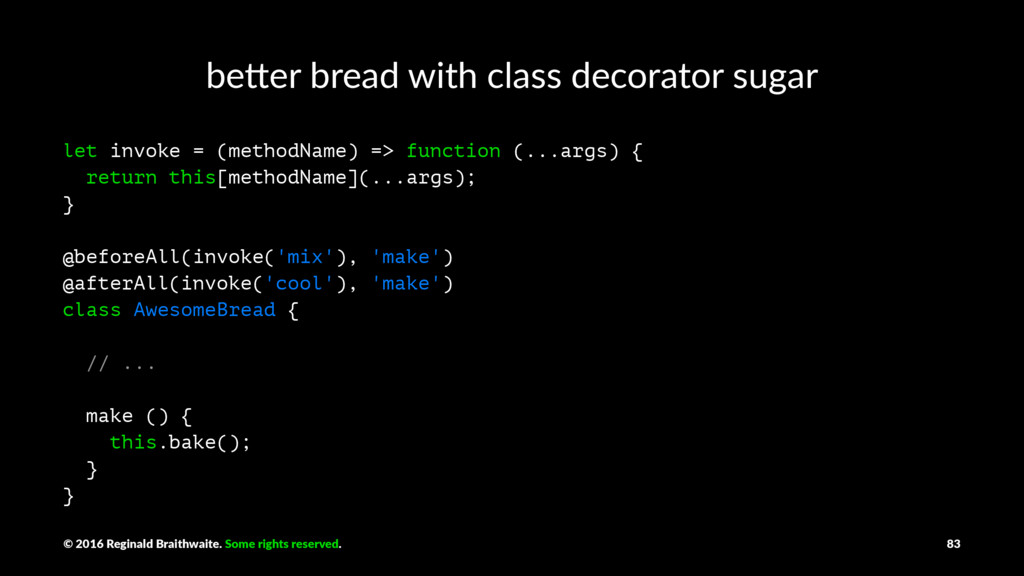 be#er bread with class decorator sugar let invo...