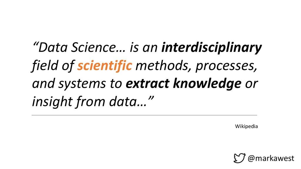 "@markawest ""Data Science… is an interdisciplina..."