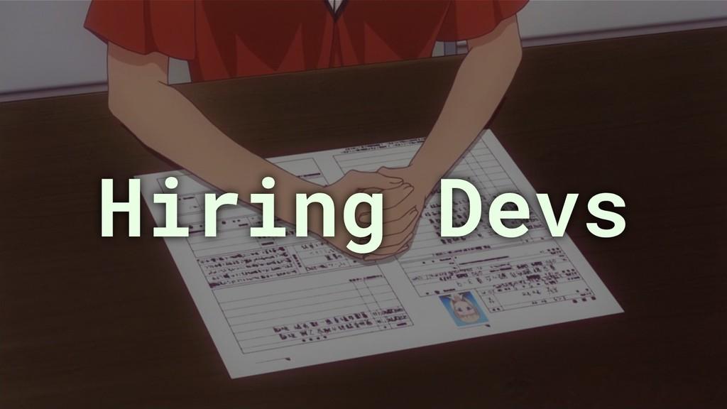 Hiring Devs