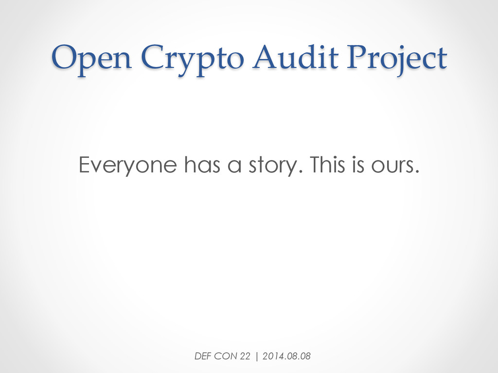 Open Crypto Audit Project Everyone has a s...