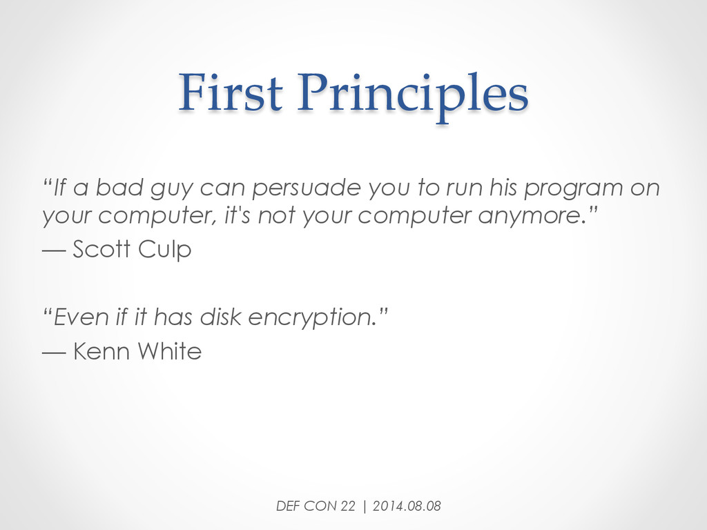 """First Principles """"If a bad guy can persuade ..."""