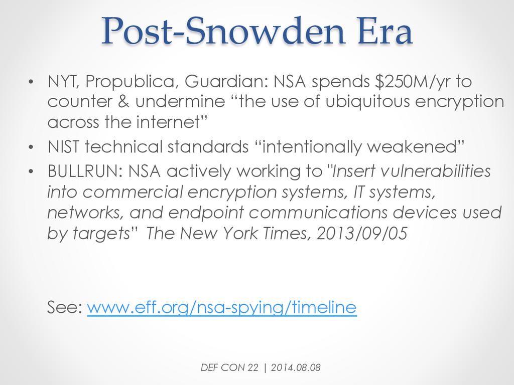 Post-‐‑Snowden Era • NYT, Propublica, Guar...