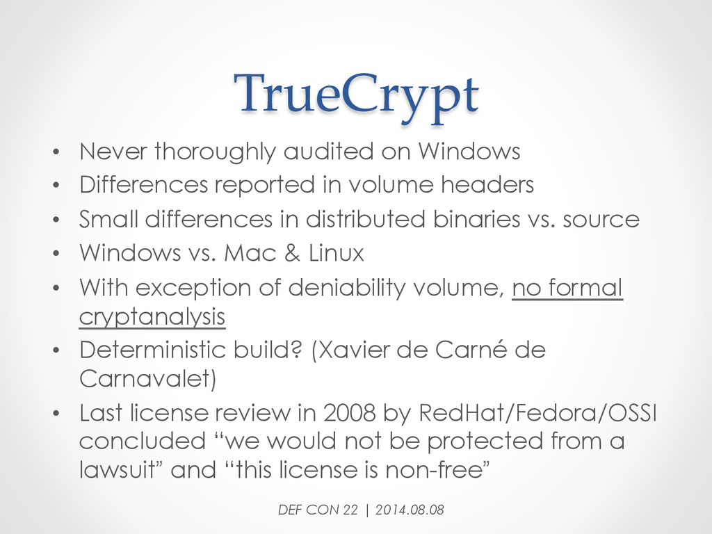 TrueCrypt • Never thoroughly audited on Wind...