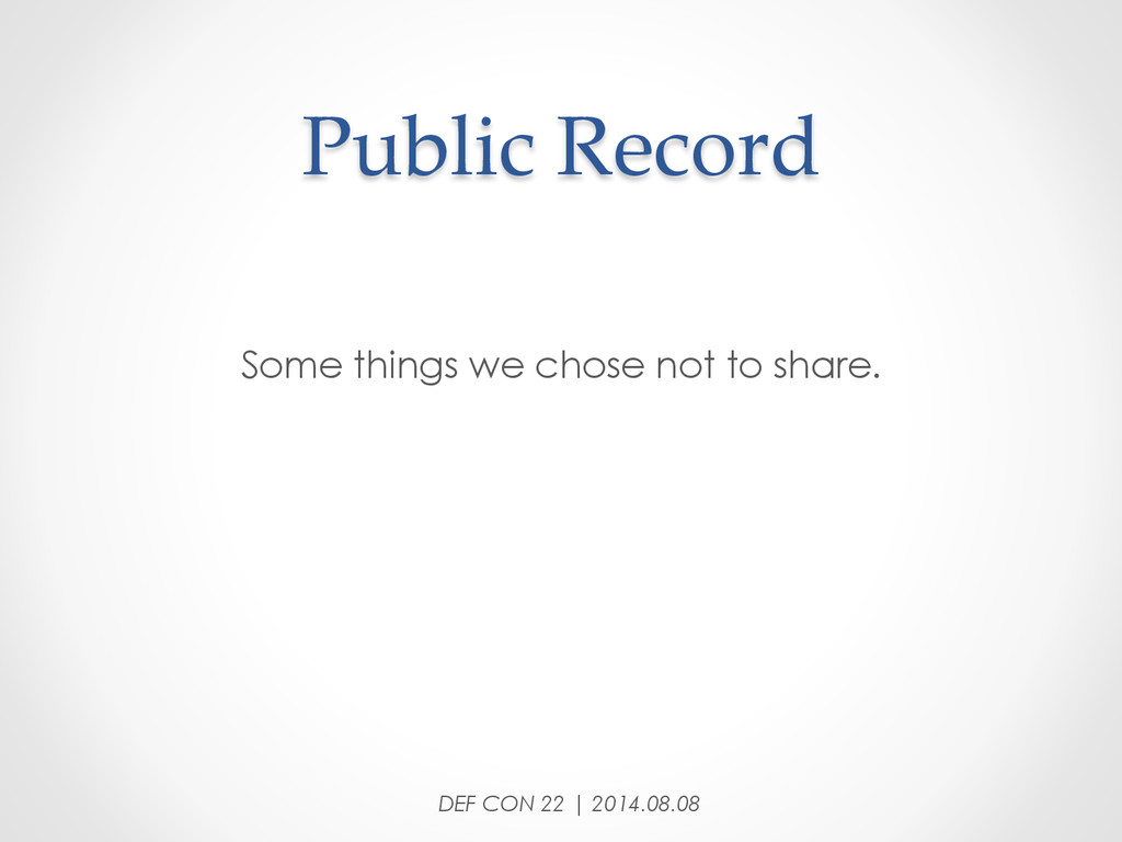 Public Record Some things we chose not to sh...