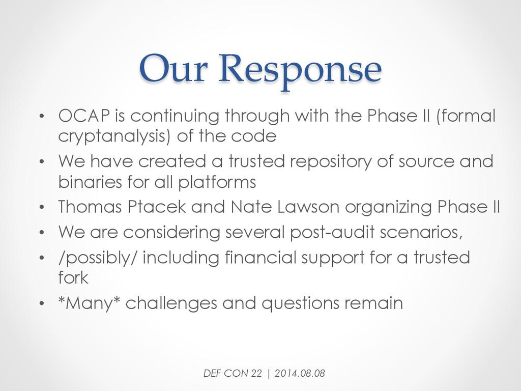 Our Response • OCAP is continuing through w...