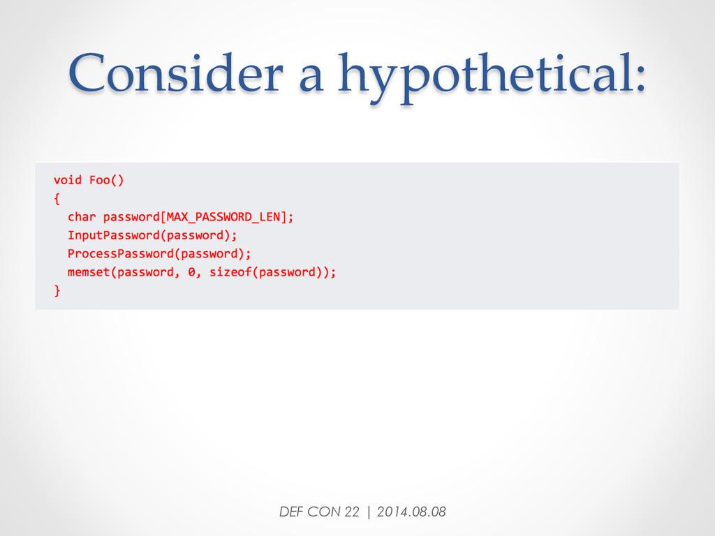 Consider a hypothetical: DEF CON 22 | 2014....
