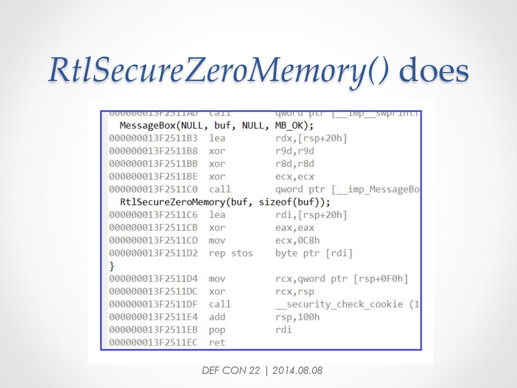 RtlSecureZeroMemory() does DEF CON 22 | 2014...