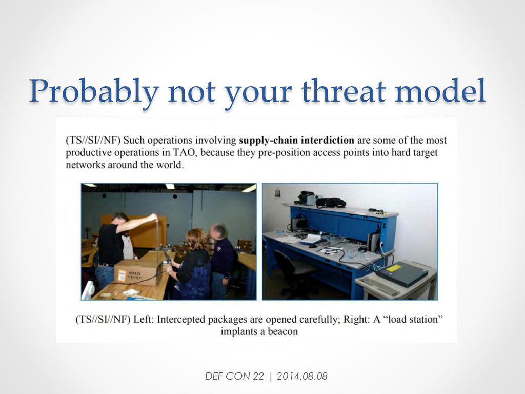 Probably not your threat model DEF CON 22...