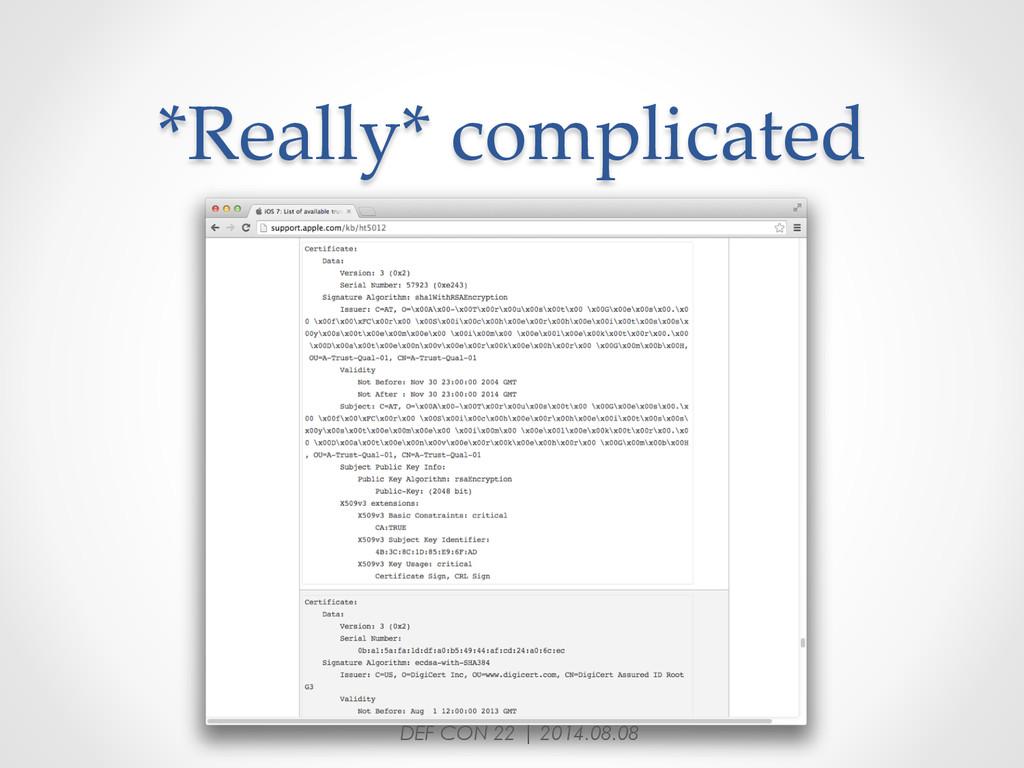 *Really* complicated DEF CON 22 | 2014.08.08